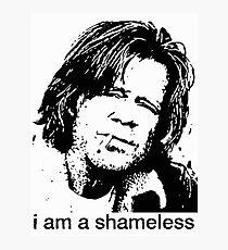 I AM A SHAMELESS Photographic Print