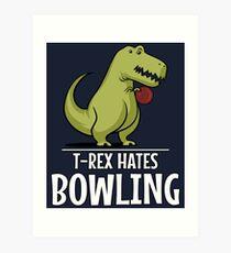 T-Rex Hates Bowling Funny Short Arms Art Print