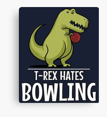 T-Rex Hates Bowling Funny Short Arms Canvas Print