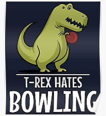 T-Rex Hates Bowling Funny Short Arms Poster