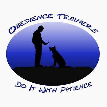 Obedience Trainers Do It With Patience by timbrewolf