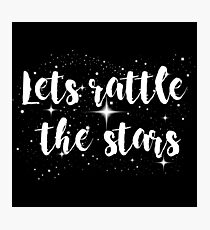 Lets rattle the stars Photographic Print