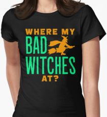 where my bad witches at? T-Shirt