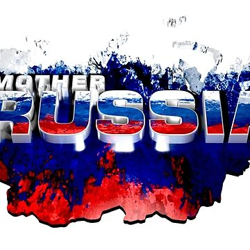 I LOVE RUSSIA - MOTHER RUSSIA by Delpieroo