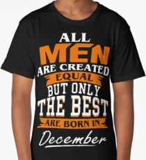 Men the best are born in December Long T-Shirt