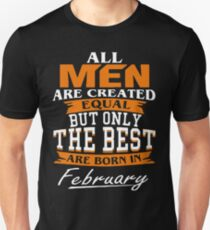 Men the best are born in February Unisex T-Shirt