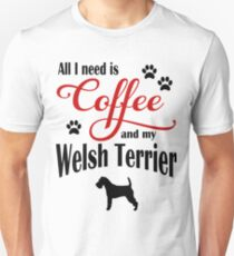 Coffee and my Welsh Terrier Unisex T-Shirt