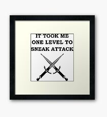IT TOOK ME ONE LEVEL TO SNEAK ATTACK 5E ROGUE Meme RPG Class Framed Print