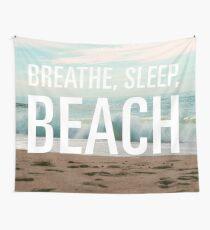 Breathe, Sleep, Beach. Wall Tapestry