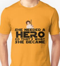 She Needed a Hero (Space Princess Version) T-Shirt