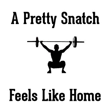 A Pretty Snatch Feels Like Home - Olympic Weightlifting by ZSBakerStreet