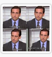 Michael Scott - I saved a life - Quote Sticker