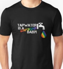 Tapwater is a Gay Bomb T-Shirt
