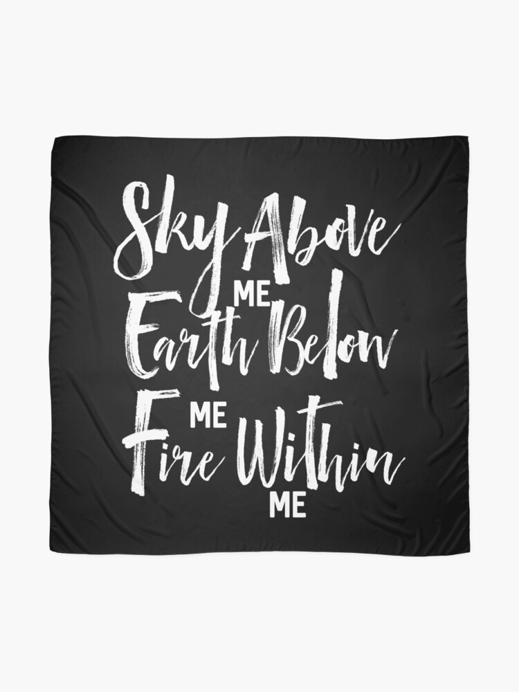 sky above earth bellow fire in me inspirational typography
