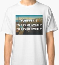 FOREVER EVER / DIAMONDS FROM SIERRA LEONE / KANYE WEST Classic T-Shirt