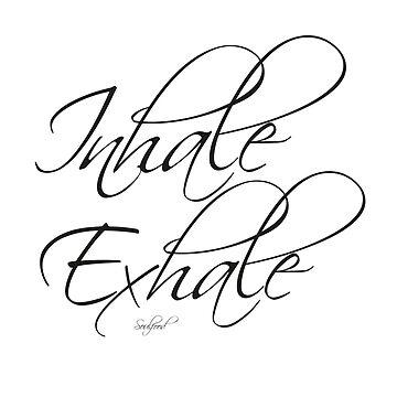 Inhale Exhale von froileinjuno
