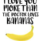 More Than The Doctor Loves Bananas by FairyNerdy