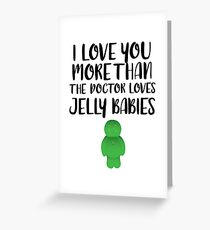 More than Jelly Babies Greeting Card