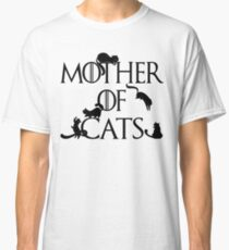 Mother of Cats Daenerys Spoof Crazy Cat Lady GoT Classic T-Shirt