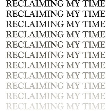 Reclaiming My Time on Repeat by TheVeeboo