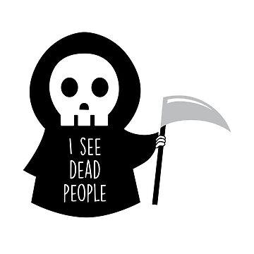 I see dead people by Twoandthree