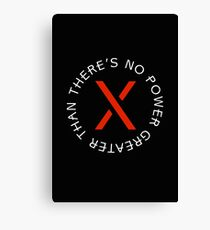 theres no power greater than x Canvas Print