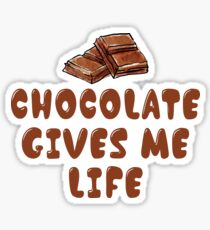 Chocolate Gives Me Life Sticker