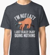 I'm Not Lazy Classic T-Shirt