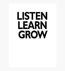listen learn grow Photographic Print