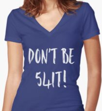 Dont Be!! Shirt Women's Fitted V-Neck T-Shirt