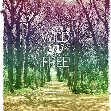 Wild and Free by Cheesybee