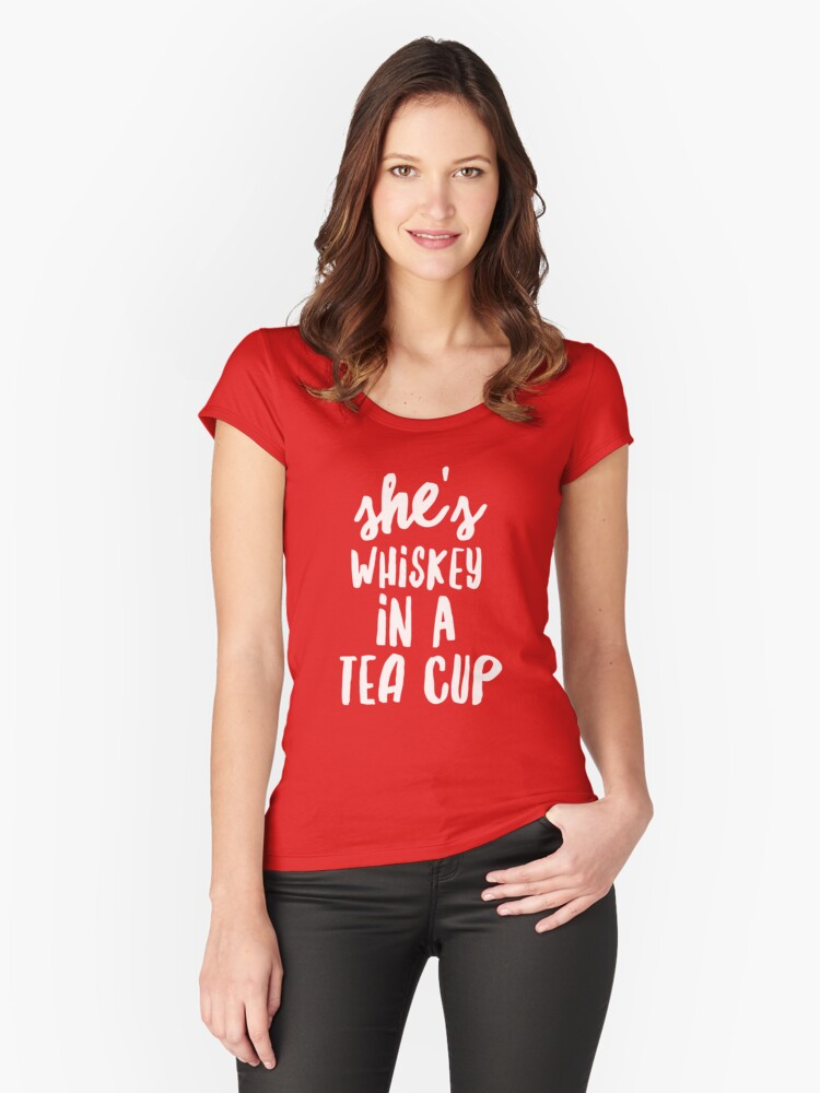 She's Whiskey in a cup of tea Women's Fitted Scoop T-Shirt Front