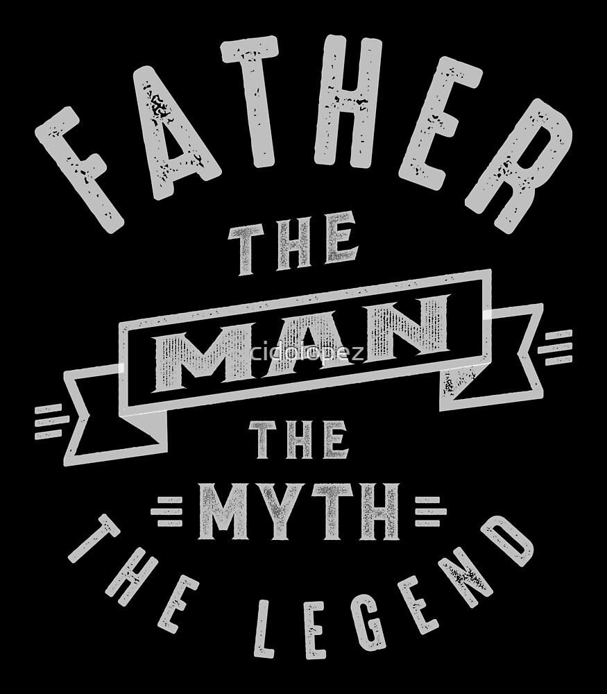 Father Man Myth Legend by cidolopez