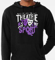 Theater ist mein Sport lustig Leichter Hoodie