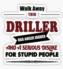 Driller drills well birthday costume gift t shirt Sticker