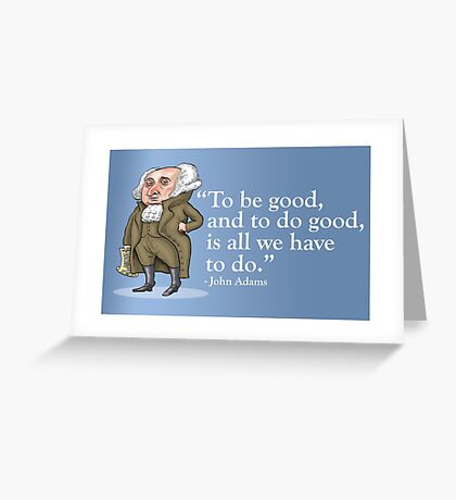 President John Adams- quote Greeting Card