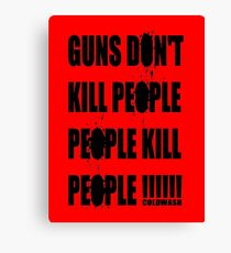 GUNS DON'T KILL Canvas Print