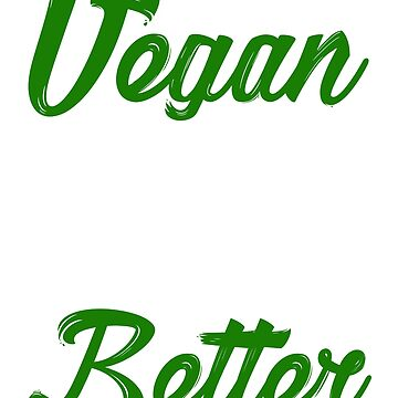 Vegan Dads Do it Better Tee Shirt for Vegan Fathers by OSRandolphGroup
