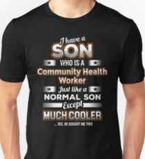 I Have A Much Cooler Community Health Worker Son T-Shirt