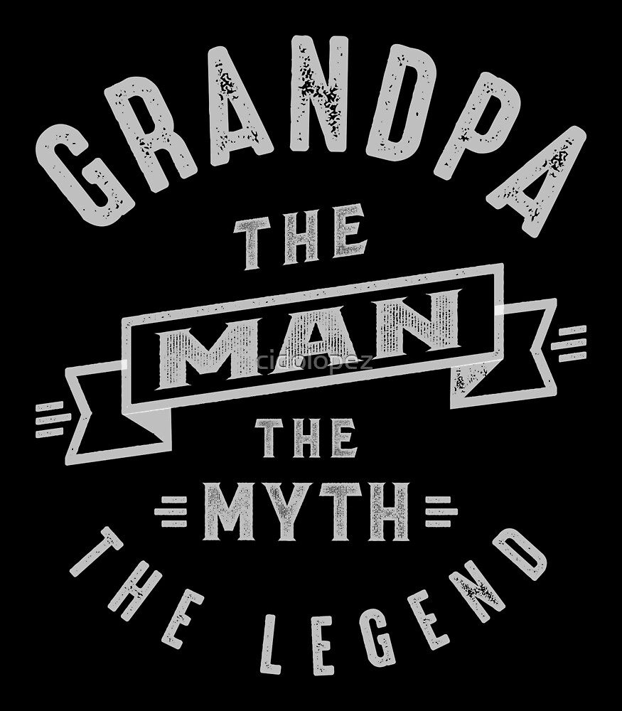 Grandpa Man Myth Legend by cidolopez