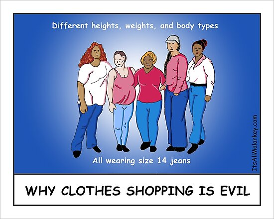 Why Clothes Shopping Is Evil by itsallmalarkey