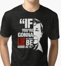 try to be good when you lie Tri-blend T-Shirt