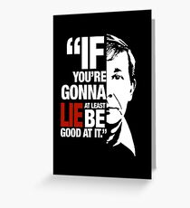 try to be good when you lie Greeting Card