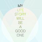 My Life Story will be a Good One by #PoptART products from Poptart.me