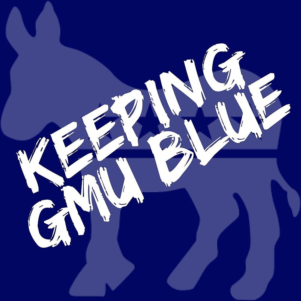 """""""Keeping GMU Blue"""" in dark blue by George Mason Democrats"""
