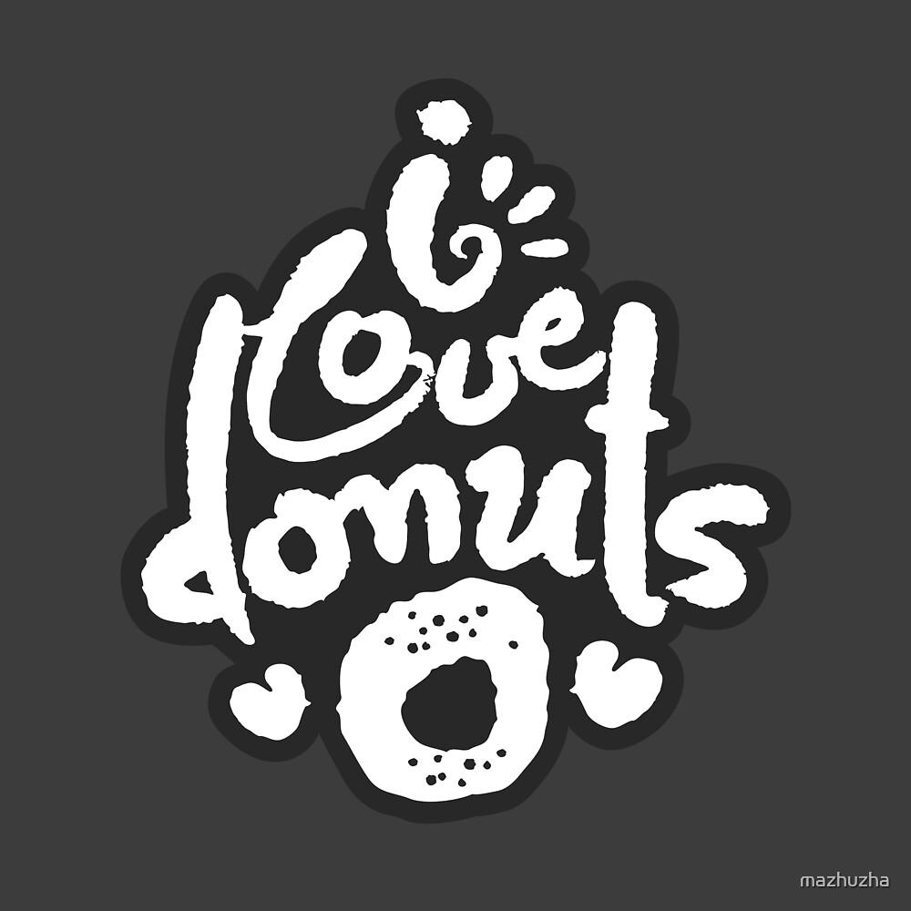 I Love Donuts by mazhuzha