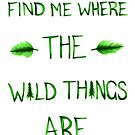 Wild Things by NicoleFeeney