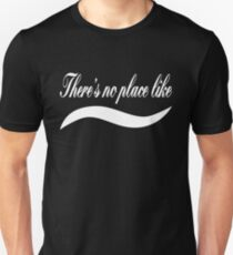 There's no place like home - White Text Computer Geek Design T-Shirt