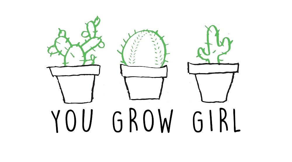 You Grow Girl by baileymincer