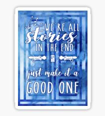 We're All Stories In The End... Sticker